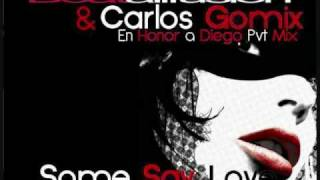 Some Say Love (Carlos Gómix & Beatallfusion En Honor a Diego Pvt)