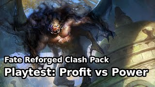 Fate Reforged Clash Pack: Profit vs Power Playtest