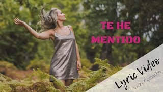 Vicky Corbacho - Te he mentido (Bachata) | Lyric Video
