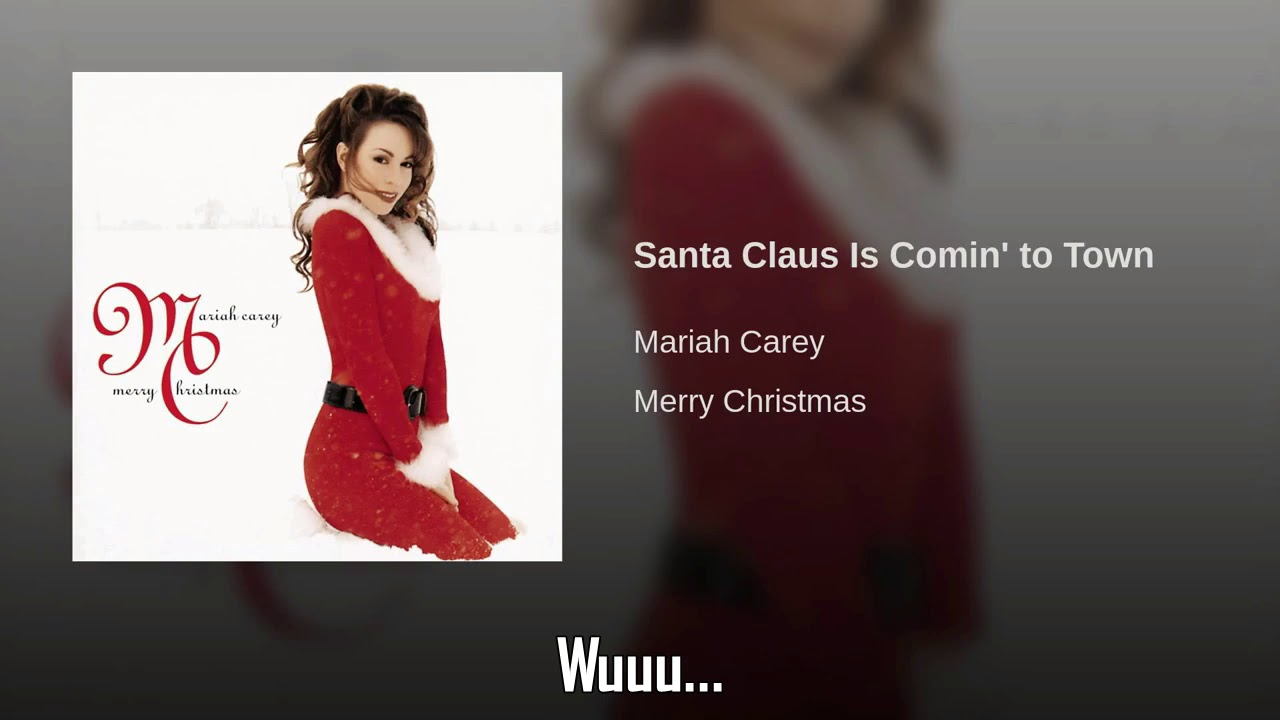 Mariah Carey Santa Claus Is Coming To Town Traducida Al Espanol Youtube