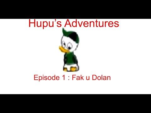 Hupu Duk Adventures : Fak u Dolan
