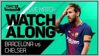 Barcelona vs Chelsea LIVE Stream Watchalong | Champions League