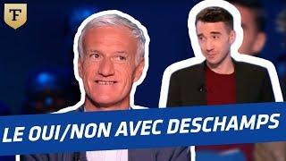 Le Oui-Non avec Didier Deschamps !