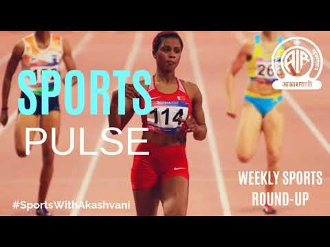 Sports Pulse | Weekly Sports Round Up | AIR | 27th April 2019