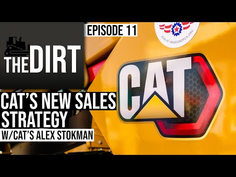 How Caterpillar Changed The Way It Sells Equipment | The Dirt #11