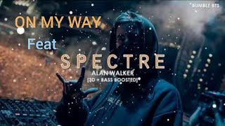 SPECTRE  feat ON MY WAY  ( by Alan Walker)