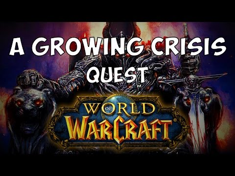 A Growing Crisis Quest - WoW Legion