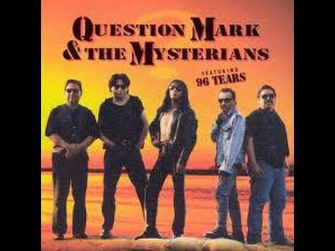 96 Tears by Question Mark & The Mysterians