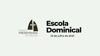 Escola Dominical IPV (18/07/2021)