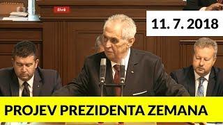 Projev prezidenta Miloše ZEMANA v poslanecké sněmovně. 11. 7. 2018