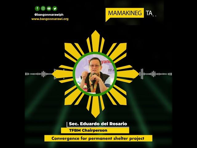 [MARAWI REHABILITATION] Mamakineg tano: Convergence for permanent shelter project