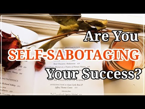 The Psychology of Self-Sabotage // Are You Self-Sabotaging Your Own Success?