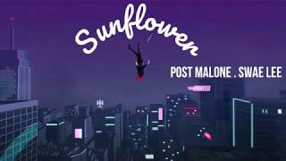 Sunflower - lyrics video ( Post Malone ft. Swae Lee )