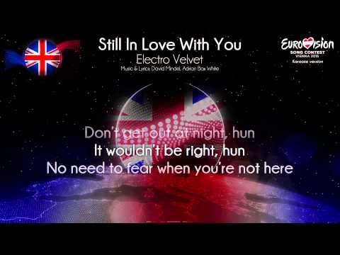 "Electro Velvet - ""Still In Love With You"" (United Kingdom) - [Karaoke version]"