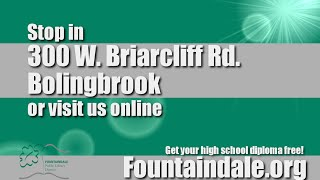 Get your High School Diploma Free(at the Fountaindale Public Library in Bolingbrook, IL., 2015-05-20T16:59:54.000Z)