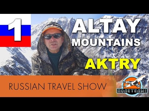 Russia. Altay mountains. Aktry. Travel guide in English. #1