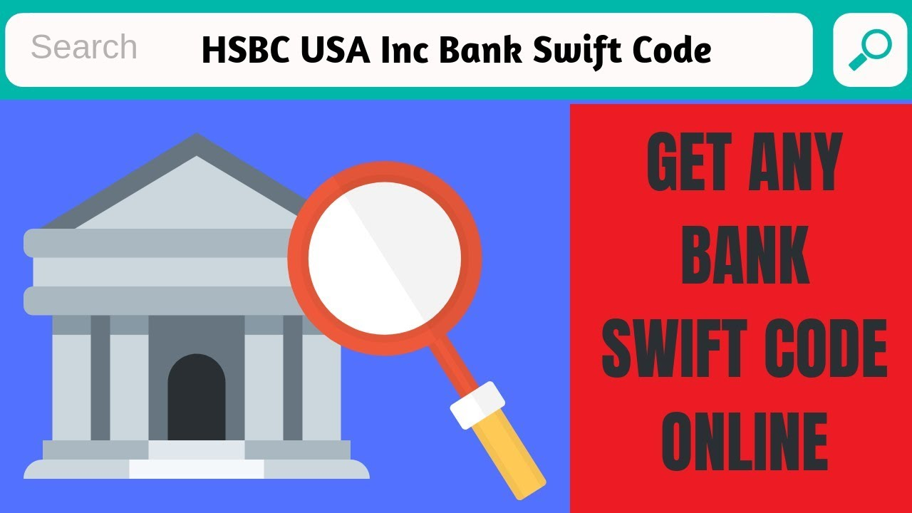 Hsbc Bank Usa Swift Code How To Find Any Bank Swift Code Online