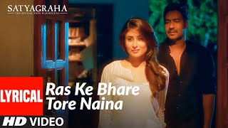 Ras Ke Bhare Tore Naina | Full Lyrical Video Song | Satyagraha |Ajay Devgn, Kareena Kapoor| T-SERIES