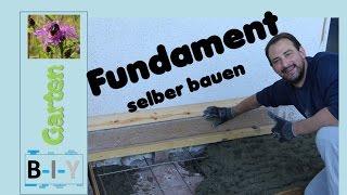 Fundament selber bauen - Schritt für Schritt Anleitung