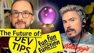 The Future of DevTips & Fun Fun Function