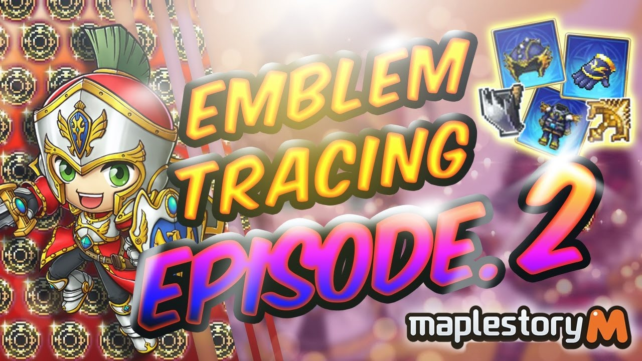 [Maplestory M] Road to Level 5 Emblems! Episode 2!