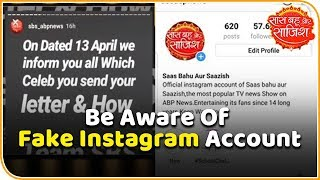 Be aware of fake Instagram account of Saas Bahu Aur Saazish