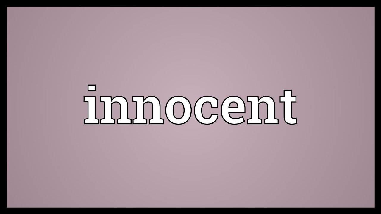 Innocent Meaning Youtube