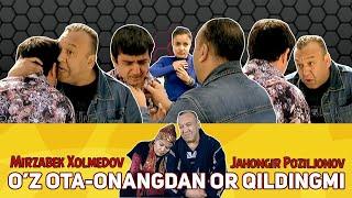 Mirzabek Xolmedov & Jahongir Poziljonov - O'z ota onangdan or qildingmi?