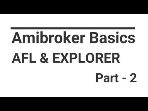 Part 2 Amibroker basics , using AFL for Explorer and Amibroker Scanner