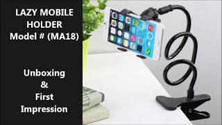 *** New Model *** Flexible Lazy Mobile Holder & Stand (ma18)