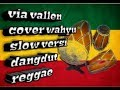 Via vallen cover slow reggae dangdut