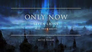 Seven Lions - Only Now (feat. Tyler Graves) (MitiS Remix) | Ophelia Records