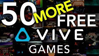 50 MORE Free Vive Games.