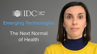 Emerging Technologies - The Next Normal of Health