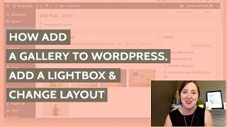 How to Add a Gallery to WordPress, Add a Lightbox and Change it
