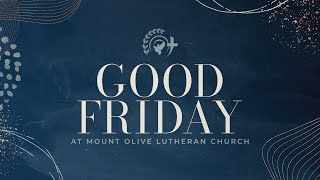 Mount Olive Lutheran Church - Greenwood, IN - Good Friday Service