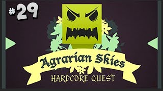 Agrarian Skies a Hardcore Quest - Part 29 - New Platforms & Making Mycelium
