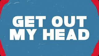 Shane Codd - Get Out My Head (Official Lyric Video)