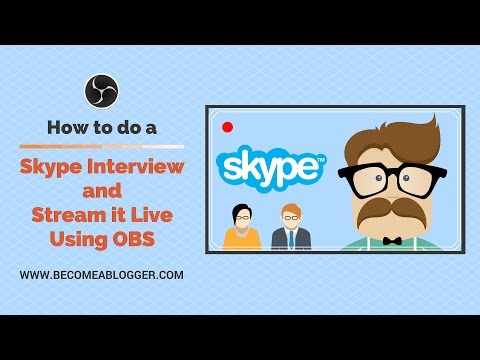 How To Do Skype Interview And Stream It Live Using Obs Studio