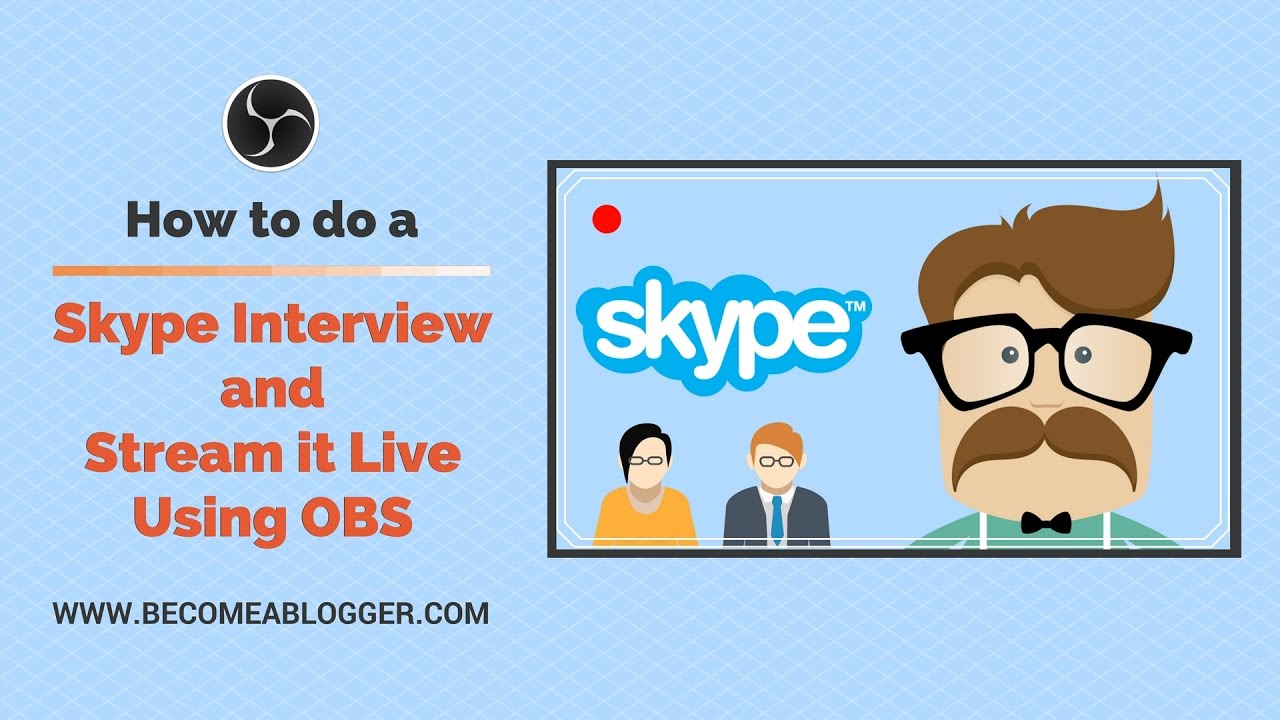 how to do a skype interview and stream it live using obs studio how to do a skype interview and stream it live using obs studio