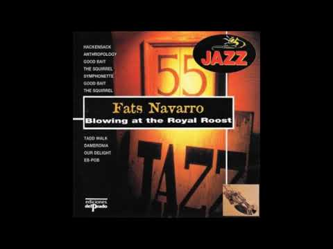 Fats Navarro -  Blowing at the Royal Roost ( Full Album )