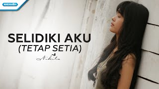Gambar cover Selidiki Aku (Tetap Setia) - Nikita (vertical video lyric)