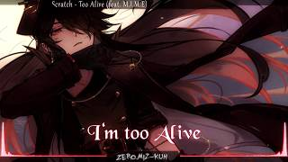 Nightcore - Too Alive [2Scratch ft. M.I.M.E]