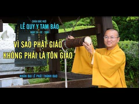 Vì Sao Phật Giáo Không Phải Là Tôn Giáo - TT. Thích Nhật Từ