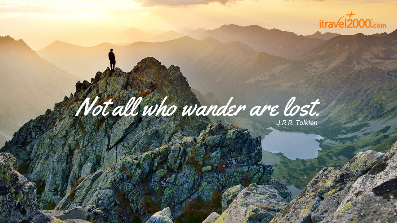 Not All Who Wander Are Lost Youtube