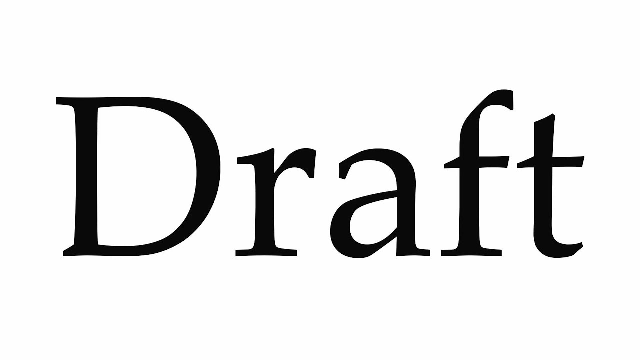 How to Pronounce Draft