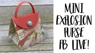 Mini Explosion Purse - Facebook Live!