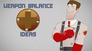 TF2 Weapon Balance Ideas: Medic