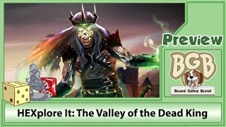 PREVIEW: HEXplore It: Valley of the Dead King