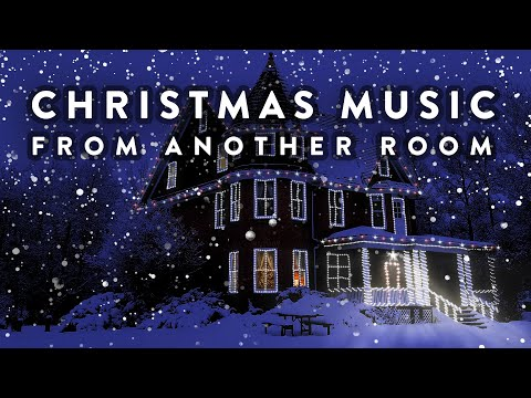 Christmas Music From Another Room - Relaxing Snow and Christmas Lights